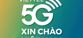 Viettel chính thức thử nghiệm 5G Viettel thương mại tại Hà Nội từ 30/11/2020