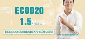 Cách đăng ký gói ECOD20 Viettel nhận ngay 1,5GB data giá chỉ 20k/tháng