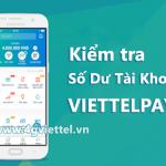 2 cách kiểm tra số dư tài khoản ViettelPay nhanh nhất