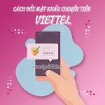 2 cách thay đổi mật khẩu chuyển tiền Viettel đơn giản miễn phí