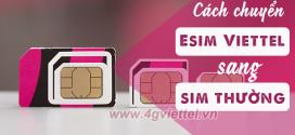 Cách chuyển đổi eSIM sang sim thường Viettel đơn giản nhanh nhất