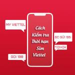 Cách kiểm tra thời hạn sim Viettel đang sử dụng nhanh chóng đơn giản nhất