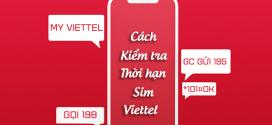 4 cách kiểm tra thời hạn sim Viettel miễn phí, nhanh chóng, chính xác