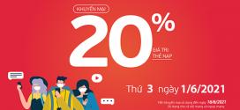 Viettel khuyến mãi 1/6/2021 NGÀY VÀNG tặng 20% tiền nạp toàn quốc