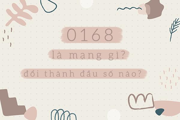Sim đầu số 0168 là mạng gì?