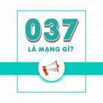 037 là mạng gì? Sim đầu số 037 mang ý nghĩa gì?