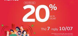Viettel khuyến mãi 10/7/2021 NGÀY VÀNG tặng 20% giá trị tiền nạp
