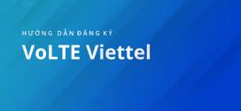 VoLTE Viettel là gì? Sử dụng VoLTE để thực hiện cuộc gọi chất lượng cao