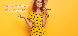 Bật mí cách mua thẻ điện thoại bằng SMS Viettel siêu tiện lợi