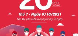 Viettel khuyến mãi 9/10/2021 NGÀY VÀNG tặng 20% tiền nạp